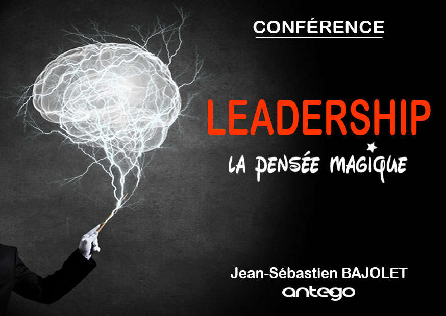 LEADERSHIP, LA PENSÉE MAGIQUE